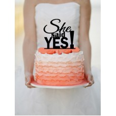 She Said Yes! - Cake topper